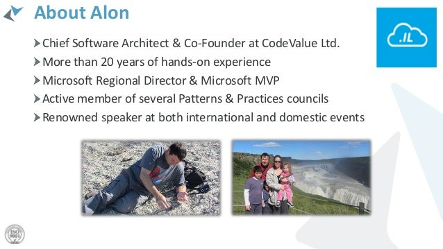 About Alon Chief Software Architect & Co-Founder at CodeValue Ltd. More than 20 years of hands-on experience Microsoft Reg...