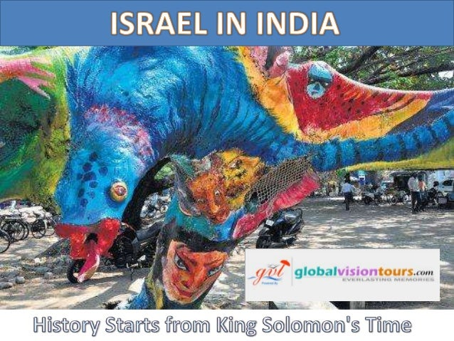 History Starts from King Solomon's Time  The earliest Jews in India were sailors from King Solomon's time. It has been cla...