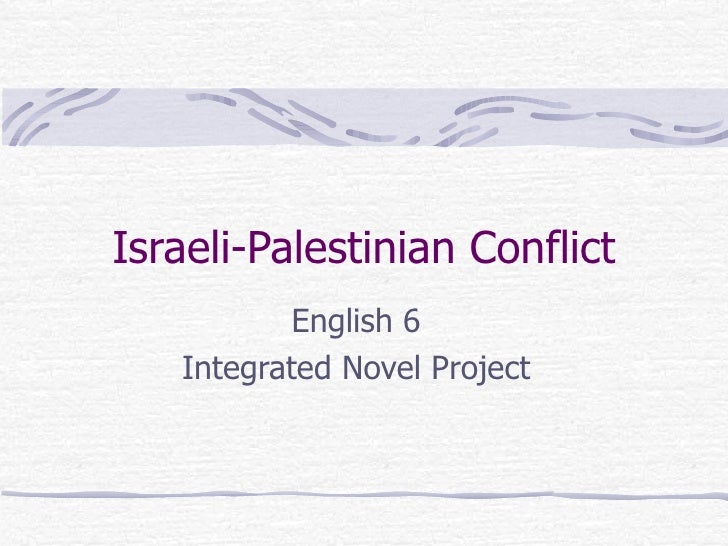 Israeli-Palestinian Conflict English 6 Integrated Novel Project