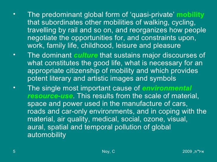 <ul><li>The predominant global form of 'quasi-private'  mobility   that subordinates other mobilities of walking, cycling,...