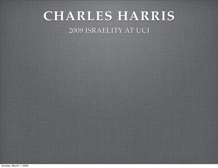 CHARLES HARRIS                           2009 ISRAELITY AT UCI     Sunday, March 1, 2009