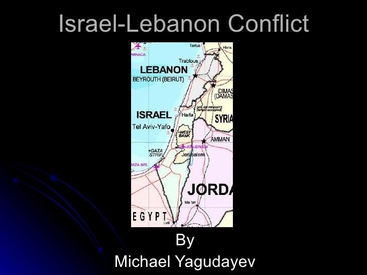 Israel-Lebanon Conflict By Michael Yagudayev