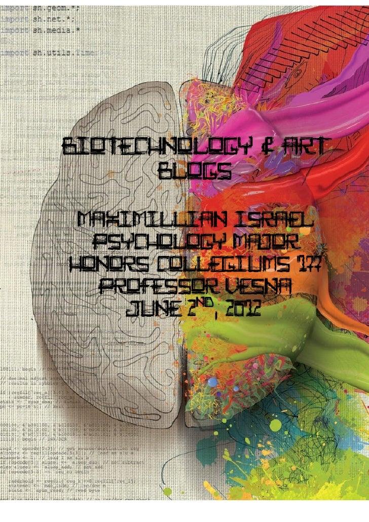 Biotechnology & Art       Blogs Maximillian Israel  Psychology MajorHonors Collegiums 177   Professor Vesna           nd  ...