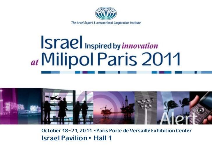 October 18-21, 2011  Paris Porte de Versaille Exhibition CenterIsrael Pavilion  Hall 1