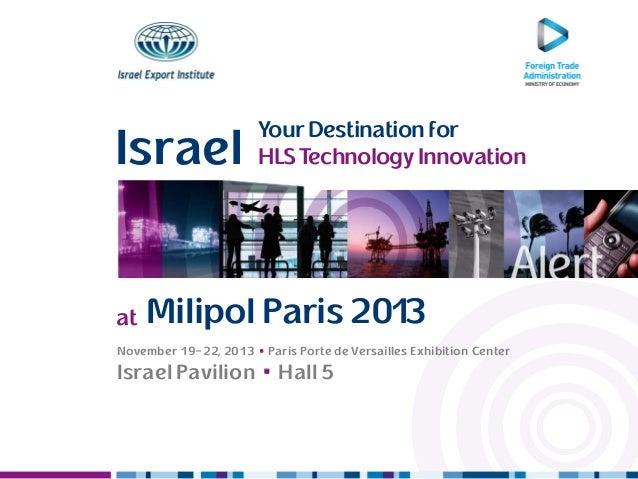 Your Destination for HLS Technology InnovationIsrael YourDestinationfor HLSTechnology InnovationIsrael Milipol Paris 2013a...