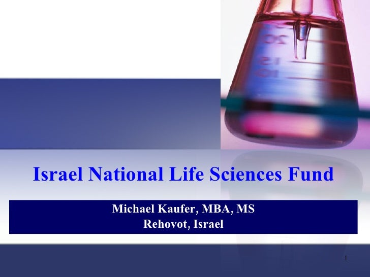 Israel National Life Sciences Fund         Michael Kaufer, MBA, MS              Rehovot, Israel                           ...