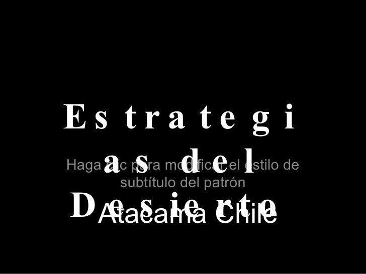 Estrategias  del Desierto Atacama Chile