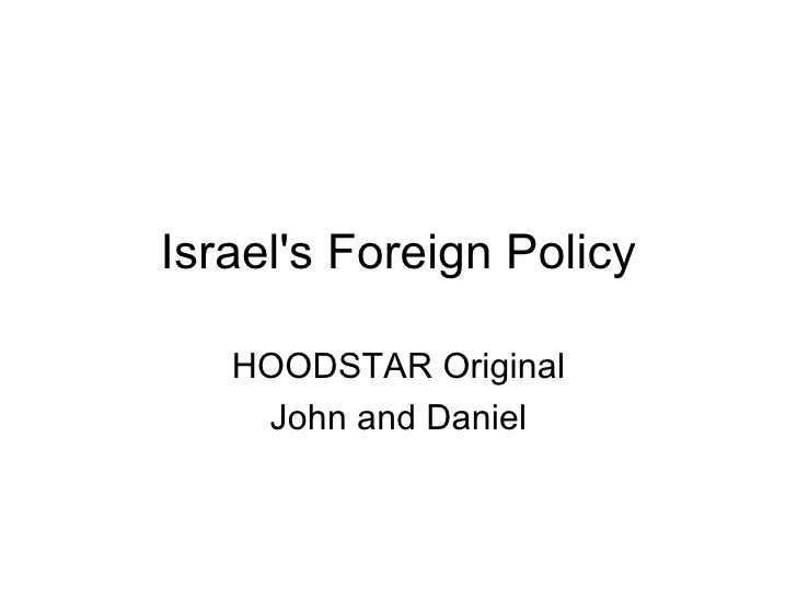 Israel's Foreign Policy HOODSTAR Original John and Daniel