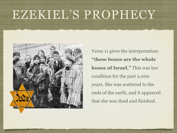 """EZEKIEL'S PROPHECY            Verse 11 gives the interpretation:           """"these bones are the whole           house of I..."""
