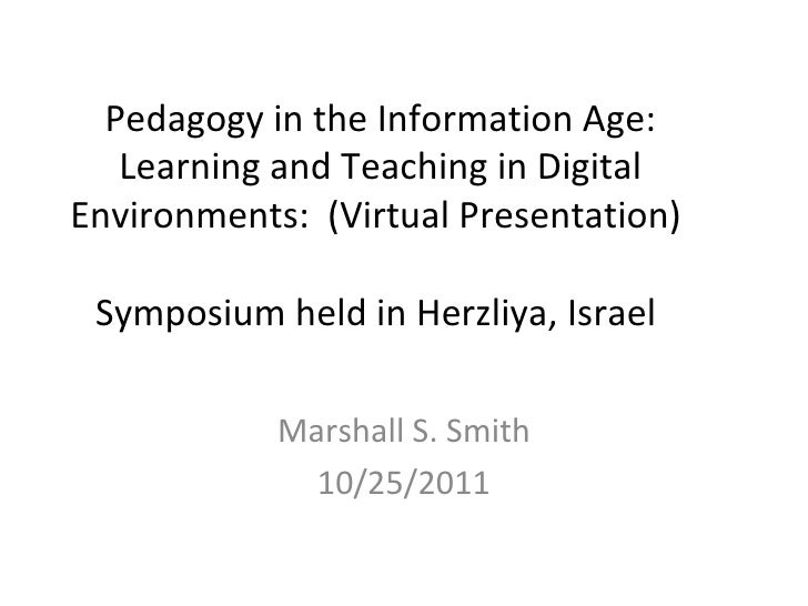 Pedagogy in the Information Age:   Learning and Teaching in DigitalEnvironments: (Virtual Presentation) Symposium held in ...