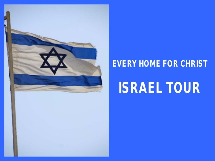 EVERY HOME FOR CHRIST ISRAEL TOUR