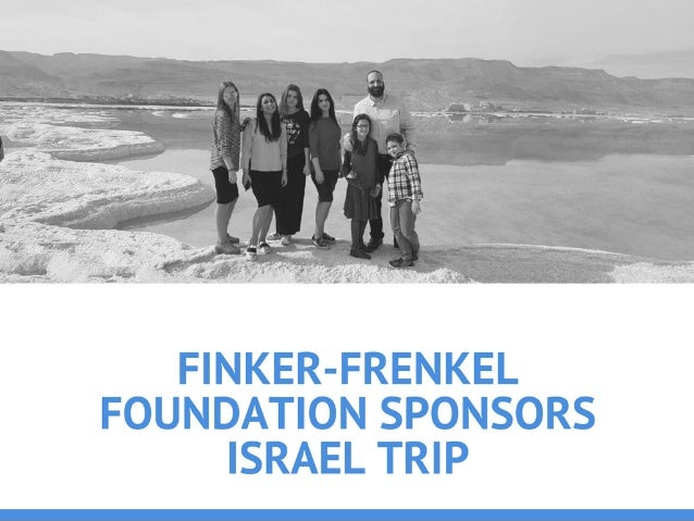 Finker-Frenkel Foundation Sponsors Israel Trip