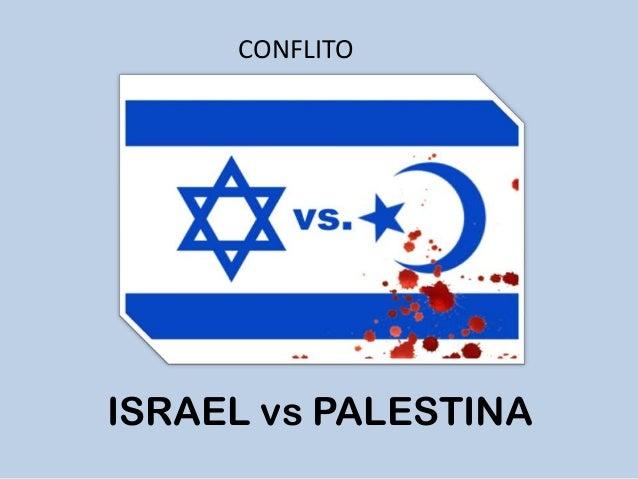CONFLITOISRAEL vs PALESTINA