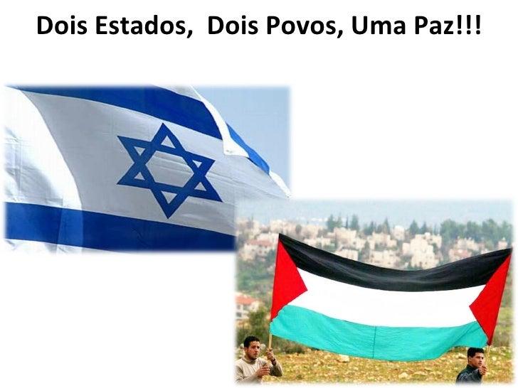 Dois Estados,   Dois Povos,Uma Paz!!!