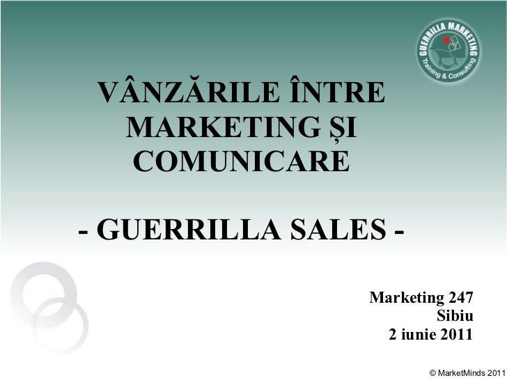 VÂNZĂRILE ÎNTRE  MARKETING ȘI   COMUNICARE- GUERRILLA SALES -                Marketing 247                        Sibiu   ...
