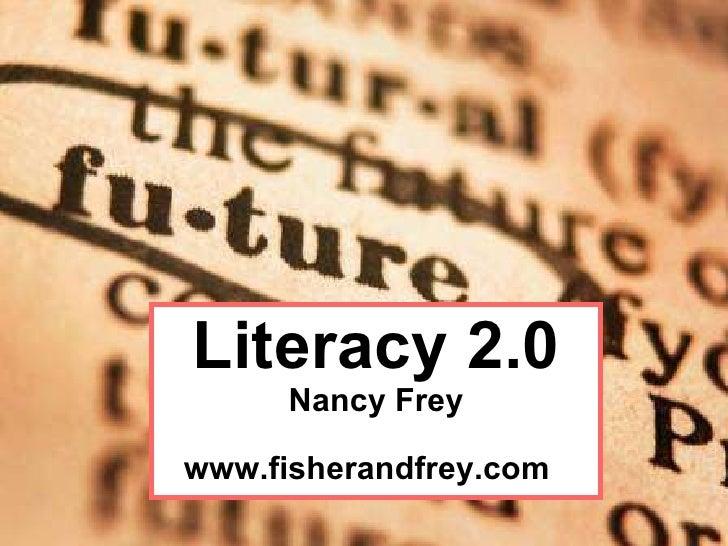 Literacy 2.0 Nancy Frey www.fisherandfrey.com