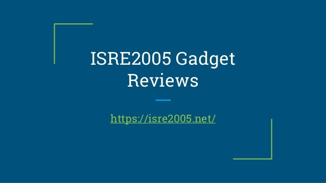 ISRE2005 Gadget Reviews https://isre2005.net/