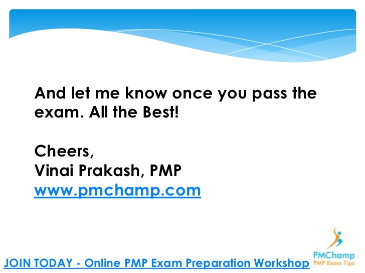 passing the pmp exam The pmp exam: how to pass on your first try is clearly organized and presents the material in an easily understandable format all of the concepts, and every process .