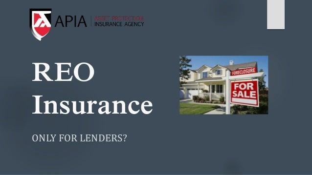 REO Insurance ONLY FOR LENDERS?