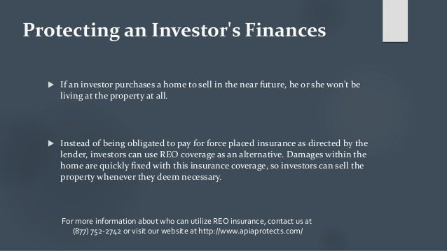 Protecting an Investor's Finances  If an investor purchases a home to sell in the near future, he or she won't be living ...