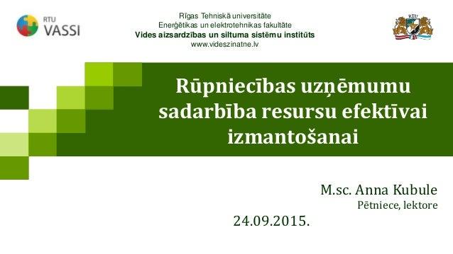 Rīgas Tehniskā universitāte Enerģētikas un elektrotehnikas fakultāte Vides aizsardzības un siltuma sistēmu institūts www.v...