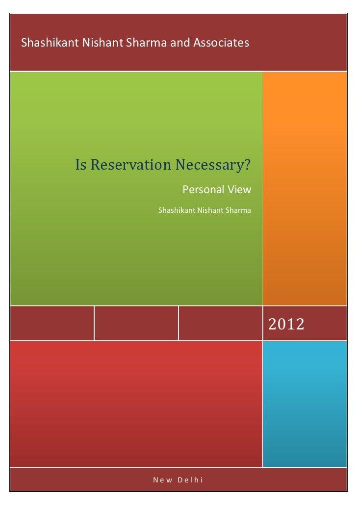 Shashikant Nishant Sharma and Associates         Is Reservation Necessary?                              Personal View     ...