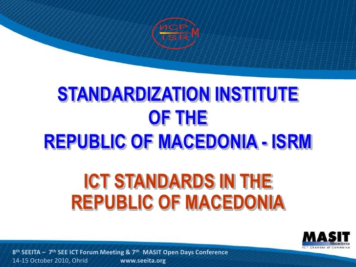 STANDARDIZATION INSTITUTE                     OF THE           REPUBLIC OF MACEDONIA - ISRM                     ICT STANDA...