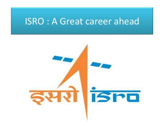 ISRO : A Great career ahead