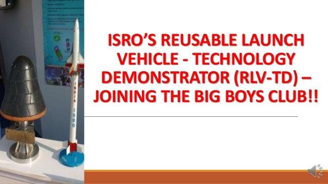 ISRO'S REUSABLE LAUNCH VEHICLE - TECHNOLOGY DEMONSTRATOR (RLV-TD) – JOINING THE BIG BOYS CLUB!!