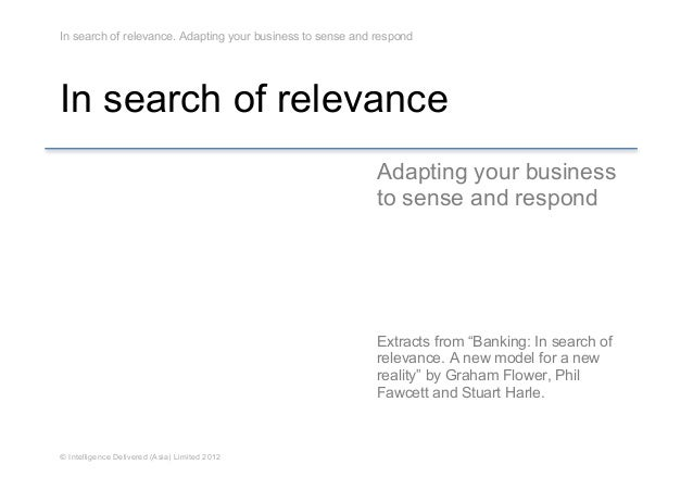 In search of relevance. Adapting your business to sense and respondIn search of relevance                                 ...