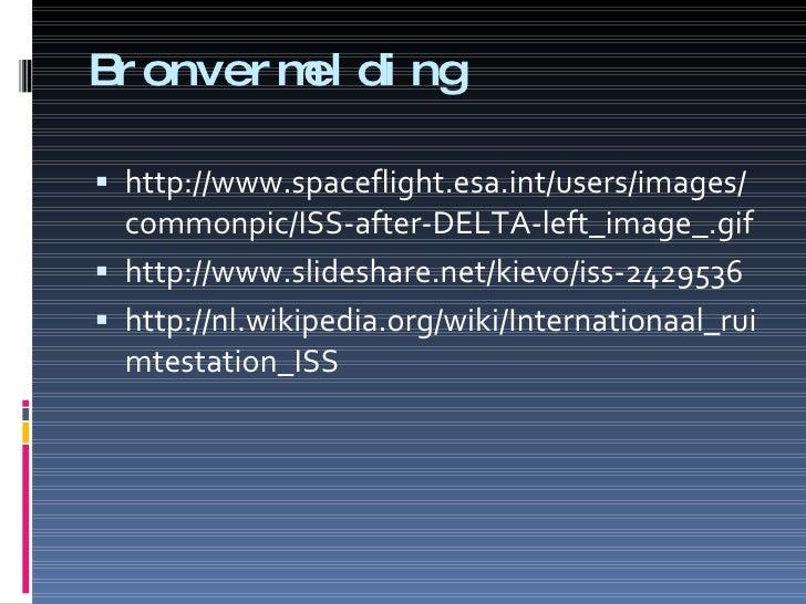 Bronvermelding <ul><li>http://www.spaceflight.esa.int/users/images/commonpic/ISS-after-DELTA-left_image_.gif </li></ul><ul...