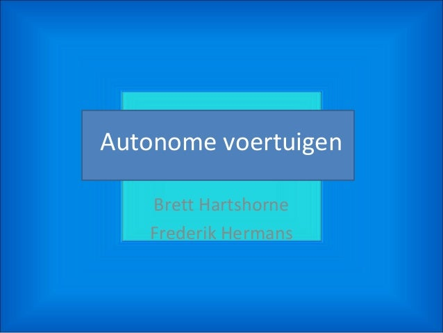Autonome voertuigen Brett Hartshorne Frederik Hermans