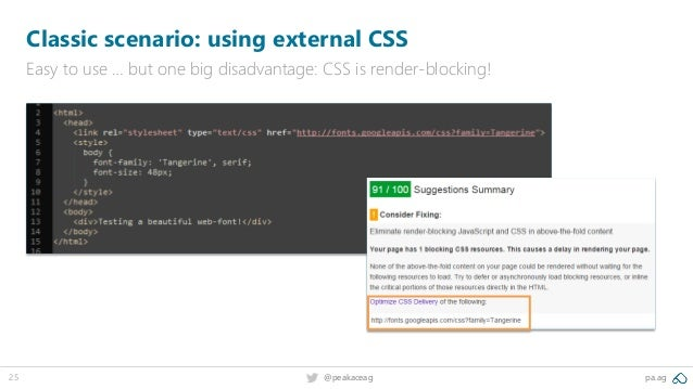 25 @peakaceag pa.ag Classic scenario: using external CSS Easy to use … but one big disadvantage: CSS is render-blocking!