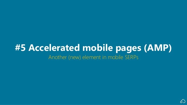 Another (new) element in mobile SERPs #5 Accelerated mobile pages (AMP)
