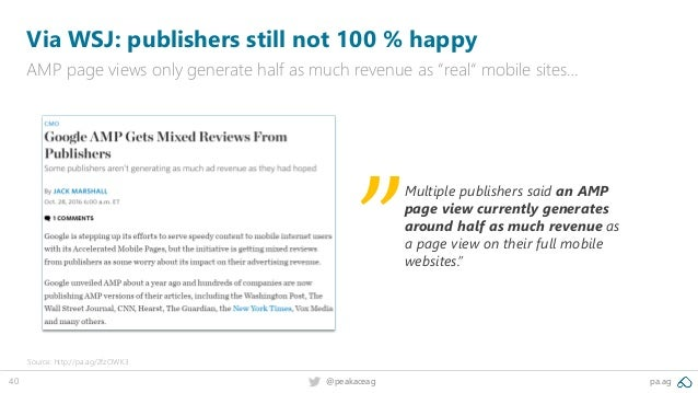 40 @peakaceag pa.ag Multiple publishers said an AMP page view currently generates around half as much revenue as a page vi...