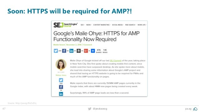 47 @peakaceag pa.ag Soon: HTTPS will be required for AMP?! Source: http://pa.ag/2fuOdYq