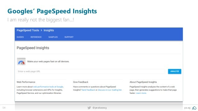 54 @peakaceag pa.ag Googles' PageSpeed Insights I am really not the biggest fan…!