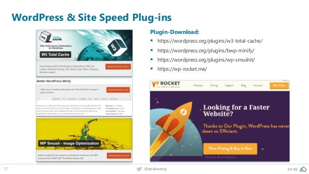 57 @peakaceag pa.ag WordPress & Site Speed Plug-ins Plugin-Download: ▪ https://wordpress.org/plugins/w3-total-cache/ ▪ htt...
