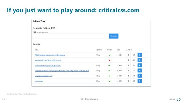 68 @peakaceag pa.ag If you just want to play around: criticalcss.com Give it a try: https://criticalcss.com/