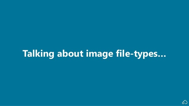 Talking about image file-types…
