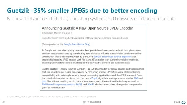 """84 @peakaceag pa.ag Guetzli: -35% smaller JPEGs due to better encoding No new """"filetype"""" needed at all; operating systems ..."""