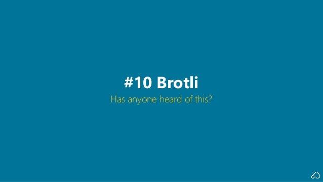 Has anyone heard of this? #10 Brotli