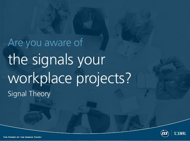 Are you aware of the signals your workplace projects? Signal Theory