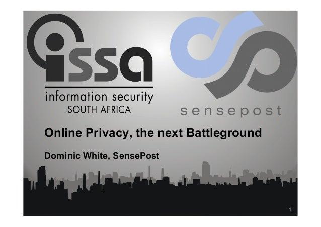 Online Privacy, the next Battleground Dominic White, SensePost 1