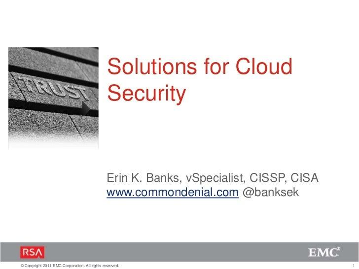 Solutions for Cloud Security<br />Erin K. Banks, vSpecialist, CISSP, CISA<br />www.commondenial.com @banksek<br />
