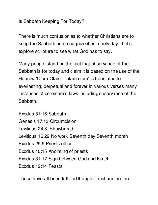 Is Sabbath Keeping For Today?  There is much confusion as to whether Christians are to  keep the Sabbath and recognize it ...