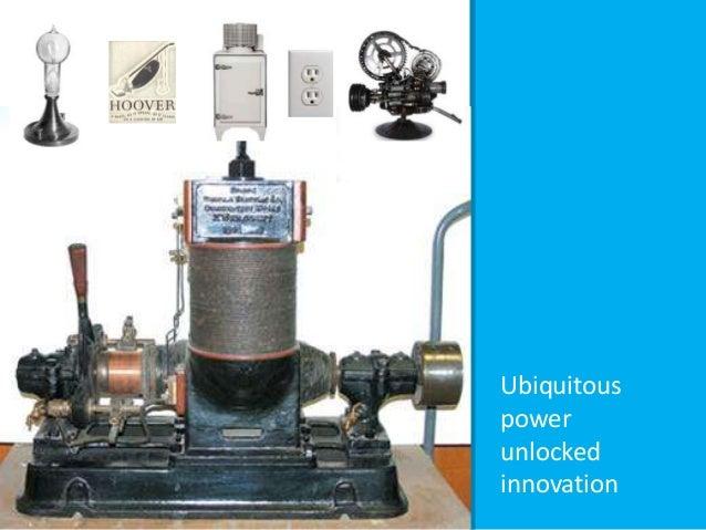Ubiquitous power unlocked innovation