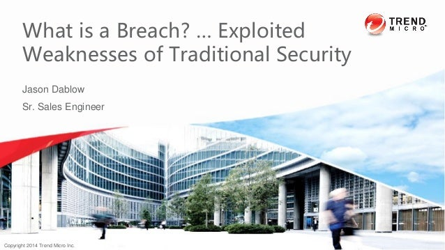 Jason Dablow Sr. Sales Engineer What is a Breach? … Exploited Weaknesses of Traditional Security 6/20/2015 Confidential | ...