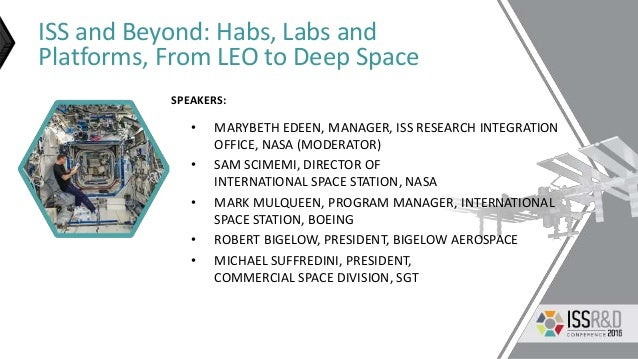 ISS and Beyond: Habs, Labs and Platforms, From LEO to Deep Space • MARYBETH EDEEN, MANAGER, ISS RESEARCH INTEGRATION OFFIC...