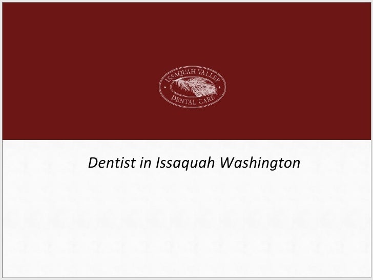 Dentist in Issaquah Washington